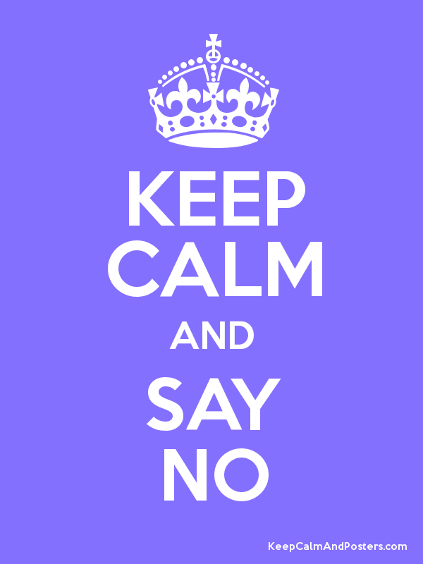 keep-calm-and-say-no-c...