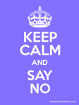 keep-calm-and-say-no-copy
