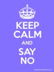 keep-calm-and-say-no-copy