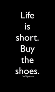 25280-Life-Is-Short.-Buy-The-Shoes